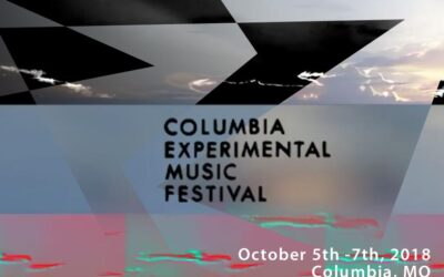 Columbia Experimental Music Festival 2018 – Art, Music, and More!