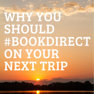 Why You Should #BookDirect On Your Next Trip
